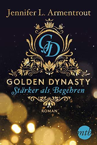 Golden Dynasty - Stärker als Begehren (de-Vincent-Saga 3) von [Armentrout, Jennifer L.]