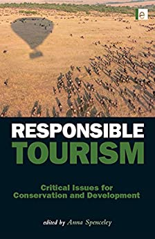 Responsible Tourism: Critical Issues for Conservation and Development par [Spenceley, Anna]