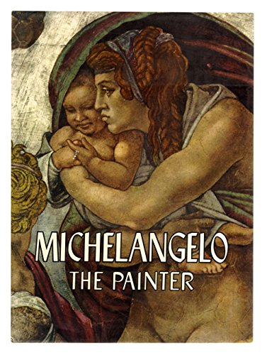 Michelangelo, the painter. by Mariani, Valerio (1964) Hardcover