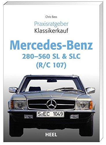 Preisvergleich Produktbild Praxisratgeber Klassikerkauf Mercedes Benz 280-560 SL & SLC: (R/C 107)