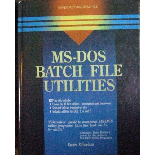 MS-DOS Batch File Utilities/Book and Disk by Ronny Richardson (1991-10-02)