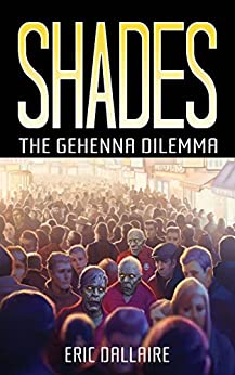Shades: The Gehenna Dilemma (Shades Series Book 1)
