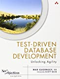 Test-Driven Database Development: Unlocking Agility (Net Objectives Lean-Agile Series) 1st edition by Guernsey III, Max (2013) Paperback