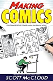 Making Comics: Storytelling Secrets of Comics, Manga and Graphic Novels by Scott McCloud (2006-09-05)