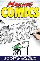 Making Comics: Storytelling Secrets of Comics, Manga and Graphic Novels by Scott McCloud (2006-11-02)
