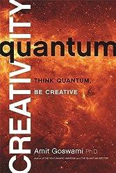 Quantum Creativity: Think Quantum, Be Creative by Amit Goswami (2014-03-03)