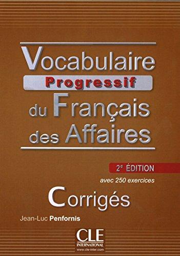 Vocabulaire Progressif Du Francais DES Affaires 2eme Edition: Corriges par Jean-Luc Penfornis