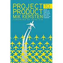Project to Product: How Value Stream Networks Will Transform IT and Business