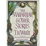 The Maharajah, and Other Stories by Terence Hanbury White (1981-08-01)