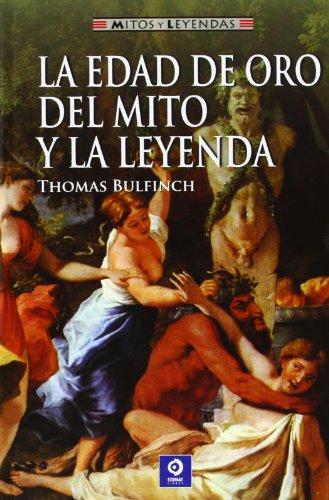 La edad de oro del mito y la leyenda (Mitos y leyendas) por Thomas Bulfinch
