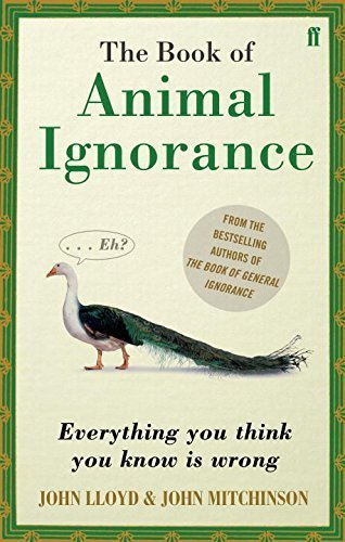 QI: The Book of Animal Ignorance by John Lloyd . John Mitchinson (2010-05-06)
