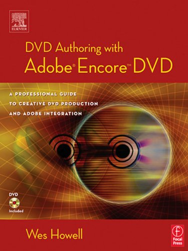 DVD Authoring with Adobe Encore DVD: A Professional Guide to Creative DVD Production and Adobe Integration (English Edition)