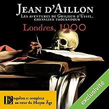 Londres, 1200 (Les aventures de Guilhem d'Ussel 6)