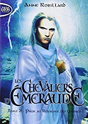Les Chevaliers d'Emeraude T03 Piège au royaume des ombres