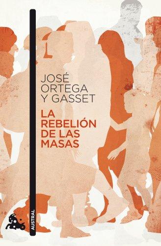 La rebelión de las masas (Contemporánea) por José Ortega y Gasset