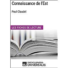 Connaissance de l'Est de Paul Claudel: Les Fiches de lecture d'Universalis (French Edition)