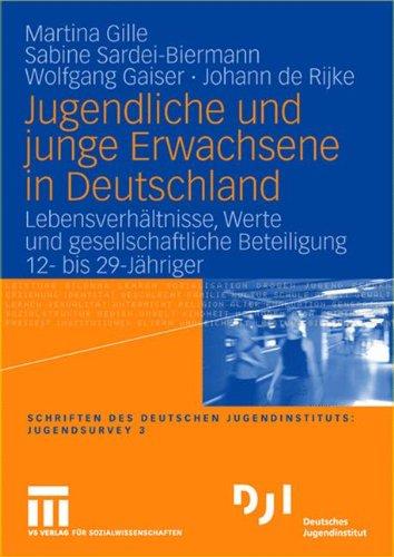 Jugendliche und junge Erwachsene in Deutschland: Lebensverhältnisse, Werte und gesellschaftliche Beteiligung 12- bis 29-Jähriger (DJI - Jugendsurvey, Band 3) (Für Aktivitäten 12-jährige)