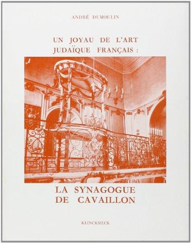 Un Joyau de l'art judaïque français : La synagogue de Cavaillon par André Dumoulin