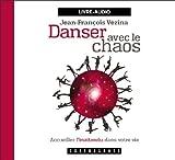 Danser avec le chaos