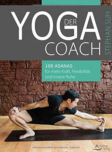 Der Yoga-Coach: 108 Asanas für mehr Kraft, Flexibilität und innere Ruhe Coach Video