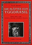 Die Blätter von Yggdrasil: Runen, Götter, Magie, Nordische Mythologie & Weibliche Mysterien - Freya Aswynn