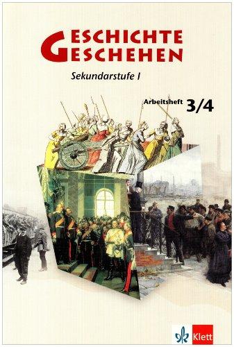 Geschichte und Geschehen 3/4. Allgemeine Ausgabe Gymnasium: Arbeitsheft Klasse 8-10 (Geschichte und Geschehen. Sekundarstufe I)
