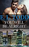 You Will Be Alright (Forever and Ever #18)