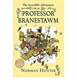 [(The Incredible Adventures of Professor Branestawm )] [Author: Norman Hunter] [Sep-2008]