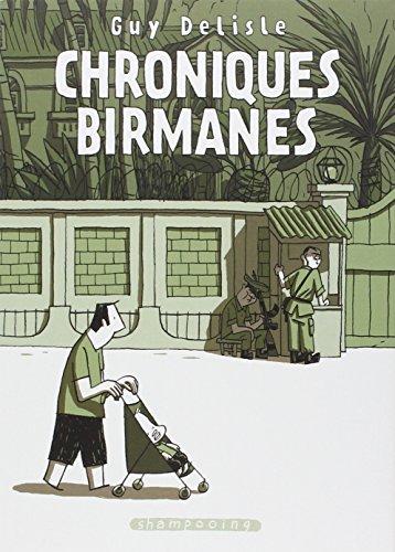 Chroniques birmanes / Guy Delisle.- [Paris] : Delcourt , DL 2007, cop. 2007 (86-Ligugé : Aubin impr.)