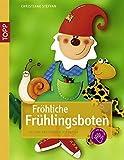 Fröhliche Frühlingsboten - Christiane Steffan