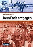 """ZEITGESCHICHTE - Dem Ende entgegen - Mit dem Fallschirm-Panzerfüsilierbataillon 2 """"Hermann Göring"""" in Ostpreußen 1944/45 - FLECHSIG Verlag (Flechsig - Geschichte/Zeitgeschichte) - Karl Knoblauch"""