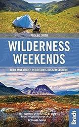 Wilderness Weekends: Wild adventures in Britain's rugged corners (Bradt Travel Guides (Bradt on Britain)) by Phoebe Smith (2015-03-06)