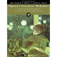 Opera's Greatest Melodies: 71 Favorite Selections from 42 Operas (World's Greatest Classical Music)
