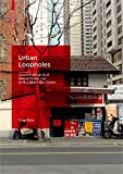 Urban Loopholes: Creative Alliances of Spatial Production in Shanghai's City Center