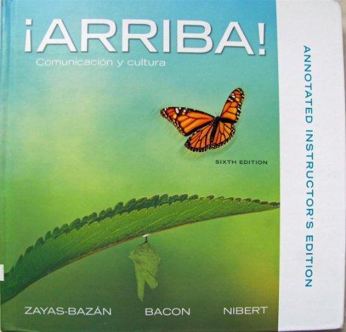Arriba Comunicacion Y Cultura 6th Edition: Annotated Instructor's Edition by Eduardo Zayas-Bazan (2011-08-01)