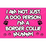 I'm Not Just A Dog Person I'm A Border Collie Mummy -Jumbo Magnet Gift/Present