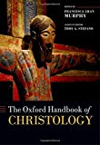 The Oxford Handbook of Christology (Oxford Handbooks in Religion and Theology)