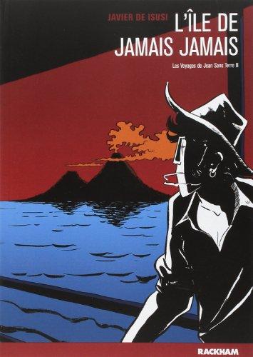 L'Ile de Plus Jamais, les Voyages de Jean Sans-Terre T2