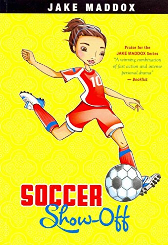 soccer-show-off-by-jake-maddox-published-february-2014