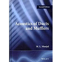[ ACOUSTICS OF DUCTS AND MUFFLERS ] Acoustics of Ducts and Mufflers By Munjal, M L ( Author ) Mar-2014 [ Hardcover ]