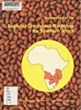Proceedings of the Regional Groundnut Workshop for Southern Africa: 26-29 March 1984, Lilongwe, Malawi
