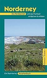 Norderney: Die Nordseeinsel und das Festland entdecken & erleben. Ein illustriertes Reisehandbuch