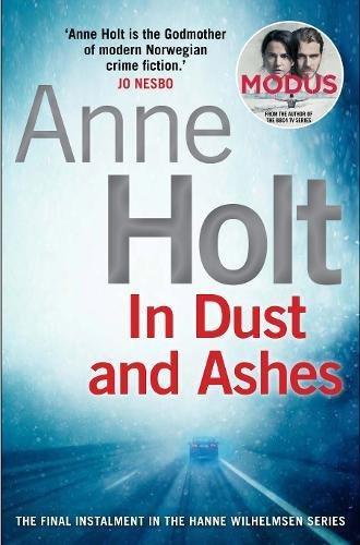 In Dust and Ashes (Hanne Wilhelmsen Series) por Anne Holt