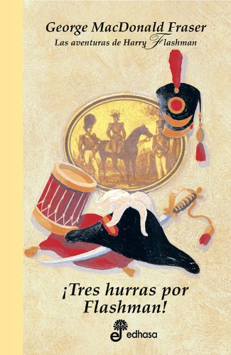 Descargar Libro ¡Tres hurras por Flashman! (XII) (Series) de George MacDonald Fraser