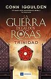 La guerra de las Dos Rosas - Trinidad