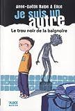 """Afficher """"Je suis un autre n° 1 Trou noir de la baignoire (Le)"""""""
