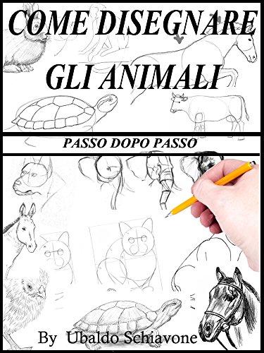Come disegnare gli animali : passo dopo passo (1)
