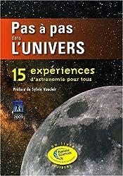 Pas à pas dans l'univers : 15 Expériences d'astronomie pour tous