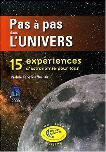 Pas  pas dans l'univers : 15 Expriences d'astronomie pour tous