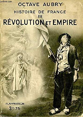 Histoire de France III - révolution et empire